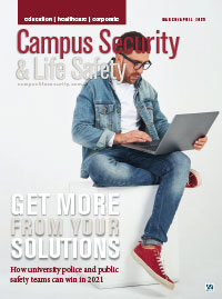 Campus Security & Life Safety Magazine - March April 2021